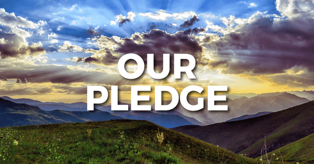 Beautiful nature scene with 'Our pledge' written on top
